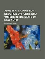 Jewett's Manual for Election Officers and Voters in the State of New York af Freeborn G. Jewett