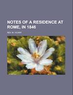 Notes of a Residence at Rome, in 1846 af Rev M. Vicary, M. Vicary