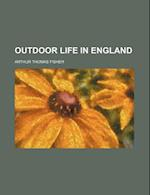 Outdoor Life in England af Arthur Thomas Fisher