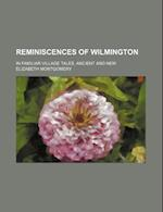 Reminiscences of Wilmington; In Familiar Village Tales, Ancient and New af Elizabeth Montgomery