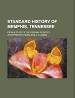 Standard History of Memphis, Tennessee; From a Study of the Original Sources af John Preston Young
