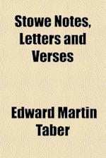Stowe Notes, Letters and Verses af Edward Martin Taber