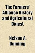 The Farmers' Alliance History and Agricultural Digest af Nelson A. Dunning