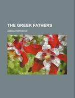 The Greek Fathers af Adrian Fortescue