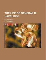 The Life of General H. Havelock; Illustrated af J. T. Headley