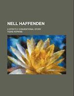 Nell Haffenden; A Strictly Conventional Story af Tighe Hopkins