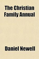 The Christian Family Annual (Volume 2-3) af Daniel Newell