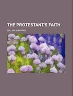 The Protestant's Faith af William Sheppard