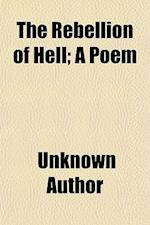 The Rebellion of Hell; A Poem af Unknown Author, James Wynkoop