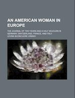 An American Woman in Europe; The Journal of Two Years and a Half Sojourn in Germany, Switzerland, France, and Italy af Levina Buoncuore Urbino