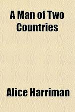 A Man of Two Countries af Alice Harriman