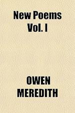 New Poems Vol. I af Owen Meredith