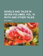 Novels and Tales in Seven Volumes. Vol. VI. Ruth and Other Tales af Mrs Gaskell