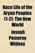 Race Life of the Aryan Peoples Volume 1-2; The New World af Joseph Pomeroy Widney