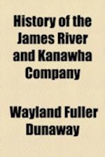 History of the James River and Kanawha Company af Wayland Fuller Dunaway