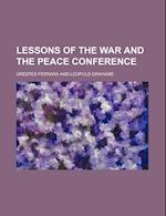 Lessons of the War and the Peace Conference af Orestes Ferrara