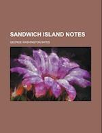 Sandwich Island Notes af George Washington Bates