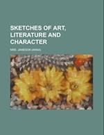Sketches of Art, Literature and Character