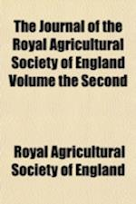 The Journal of the Royal Agricultural Society of England Volume the Second af Royal Agricultural Society Of England