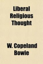 Liberal Religious Thought af W. Copeland Bowie