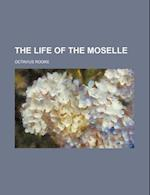 The Life of the Moselle af Octavius Rooke