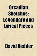 Orcadian Sketches; Legendary and Lyrical Pieces. Legendary and Lyrical Pieces af David Vedder