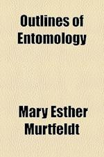 Outlines of Entomology af Mary Esther Murtfeldt