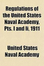Regulations of the United States Naval Academy, Pts. I and II, 1911 af United States Naval Academy