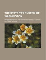 The State Tax System of Washington af Vanderveer Custis
