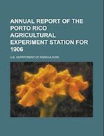 Annual Report of the Porto Rico Agricultural Experiment Station for 1906