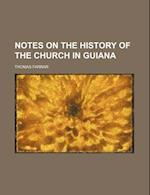 Notes on the History of the Church in Guiana af Thomas Farrar