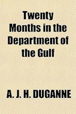 Twenty Months in the Department of the Gulf af A. J. H. Duganne, Augustine Joseph Hickey Duganne