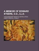 A Memoir of Edward Steere, D.D., LL.D.; Third Missionary Bishop in Central Africa af Robert Marshall Heanley