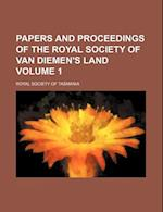 Papers and Proceedings of the Royal Society of Van Diemen's Land Volume 1 af Royal Society Of Tasmania