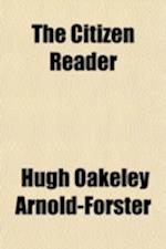The Citizen Reader af Hugh Oakeley Arnold-Forster