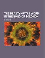 The Beauty of the Word in the Song of Solomon af M. Wright
