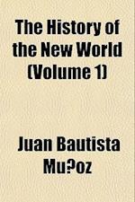 The History of the New World (Volume 1) af Juan Bautista Munoz, Juan Bautista Mu Oz