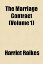 The Marriage Contract Volume 1 af Harriet Raikes