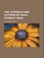 The Journals and Letters of Hugh Stanley Head af Hugh Stanley Head