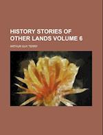 History Stories of Other Lands Volume 6 af Arthur Guy Terry