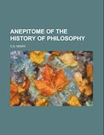 Anepitome of the History of Philosophy af C. S. Henry