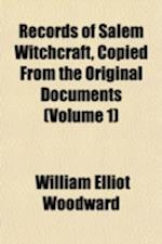 Records of Salem Witchcraft (Volume 1) af William Elliot Woodward