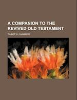 A Companion to the Revived Old Testament af Talbot Wilson Chambers