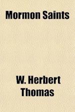 Mormon Saints af W. Herbert Thomas