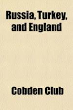 Russia, Turkey, and England af Cobden Club