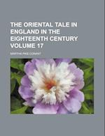 The Oriental Tale in England in the Eighteenth Century Volume 17 af Martha Pike Conant