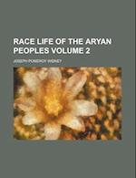 Race Life of the Aryan Peoples Volume 2 af Joseph Pomeroy Widney