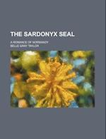 The Sardonyx Seal; A Romance of Normandy af Belle Gray Taylor