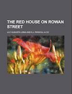 The Red House on Rowan Street af Lily Augusta Long