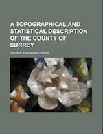 A Topographical and Statistical Description of the County of Surrey af George Alexander Cooke